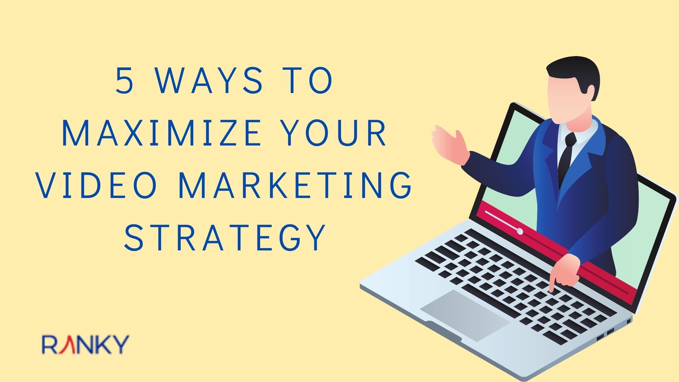 5 Ways to Maximize Your Video Marketing Strategy