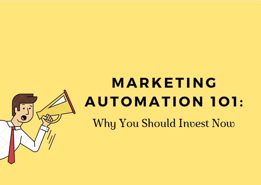 Marketing Automation 101: Why You Should Invest Now